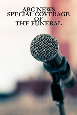 ABC News Special Coverage of the Funeral