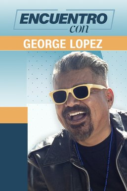 Encuentro con George Lopez