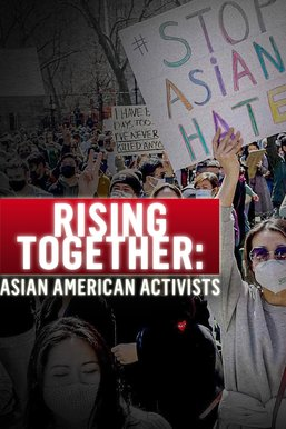 Rising Together: Asian American Activists