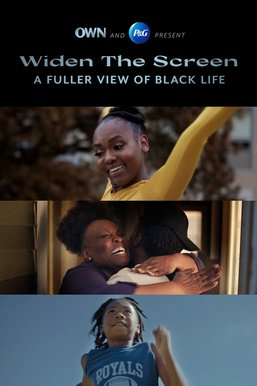 Widen the Screen -- A Fuller View of Black Life