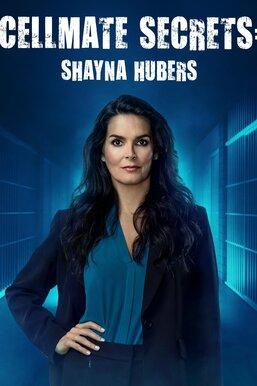 Cellmate Secrets: Shayna Hubers