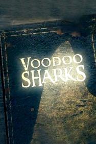 Voodoo Sharks