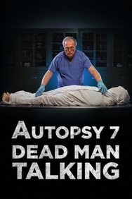 Autopsy 7: Dead Man Talking