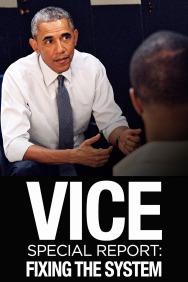 VICE Special Report: Fixing the System