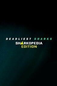 Deadliest Sharks: Sharkopedia Edition