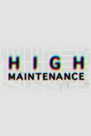 High Maintenance Web Series