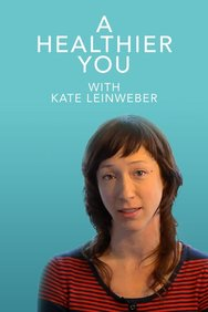 A Healthier You With Kate Leinweber