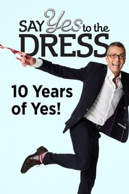Say Yes to the Dress: 10 Years of Yes!