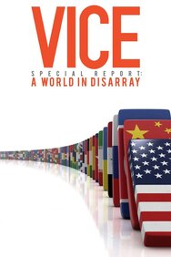 VICE Special Report: A World in Disarray