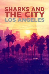 Sharks and the City: L.A.