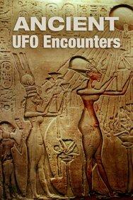 Ancient UFO Encounters