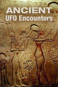 Ancient UFO Encounters