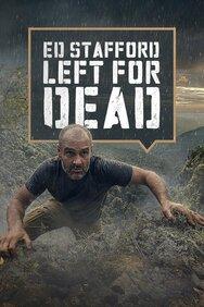 Ed Stafford: Left for Dead