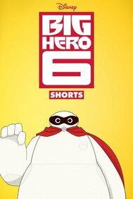 Big Hero 6: The Series Shorts