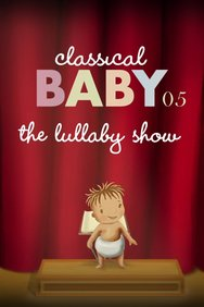 Classical Baby 05: The Lullaby Show