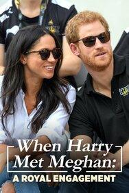 When Harry Met Meghan: A Royal Engagement