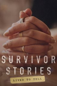 Survivor Stories: Lived to Tell