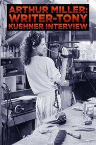 Arthur Miller: Writer -- Tony Kushner Interview