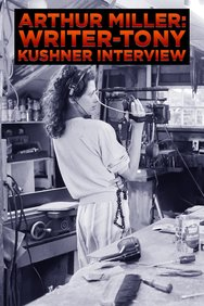 Arthur Miller: Writer -- Tony Kushner Interview
