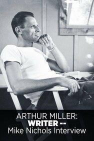 Arthur Miller: Writer -- Mike Nichols Interview