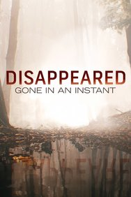 Disappeared: Gone in an Instant