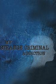 My Strange Criminal Addiction: Quick Fix