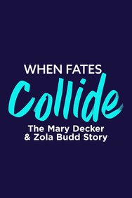 When Fates Collide: The Mary Decker & Zola Budd Story