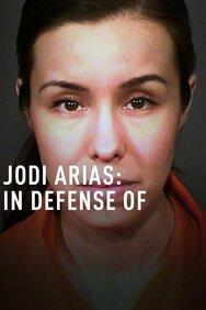 Jodi Arias: In Defense of