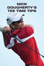 Nick Dougherty's Tee Time Tips