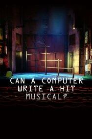 Can a Computer Write a Hit Musical?