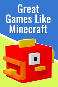 Great Games Just Like Minecraft