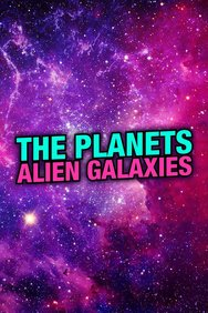 The Planets: Alien Galaxies