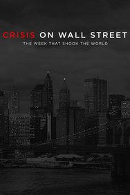 Crisis on Wall Street: The Week That Shook the World