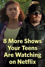 8 More Netflix Shows Teens Love