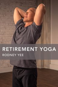 Retirement Yoga With Rodney Yee