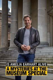 Is Amelia Earhart Alive: A Mysteries at the Museum Special