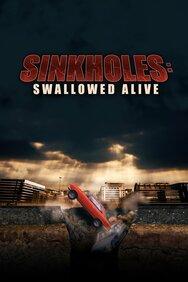 Sinkholes: Swallowed Alive