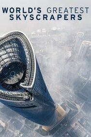 World's Greatest Skyscrapers