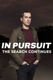 In Pursuit: The Search Continues