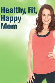Healthy Fit, Happy Mom: Postnatal