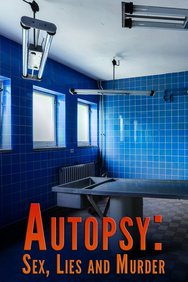 Autopsy: Sex, Lies and Murder