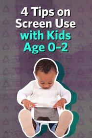 4 Tips on Screen Use With Kids Age 0-2
