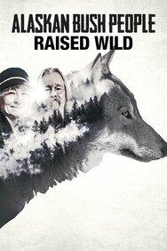 Alaskan Bush People: Raised Wild