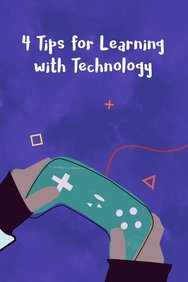 4 Tips for Learning With Technology