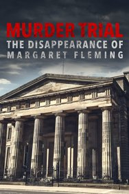 Murder Trial: The Disappearance of Margaret Fleming