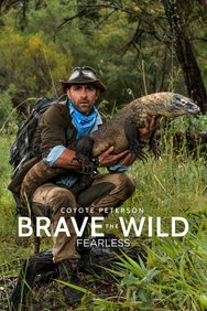 Coyote Peterson: Brave the Wild: Fearless