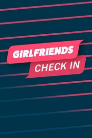 Girlfriends Check In