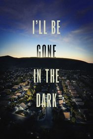 I'll Be Gone in the Dark
