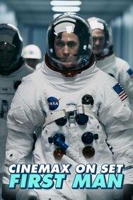 Cinemax On Set: First Man