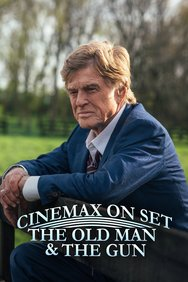 Cinemax on Set: The Old Man & the Gun